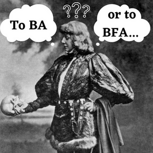 BWW Blog: To BA or to BFA, That is the Question