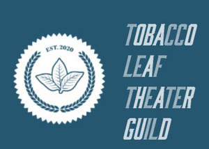 Tobacco Leaf Theater Guild Launches Memberships Today