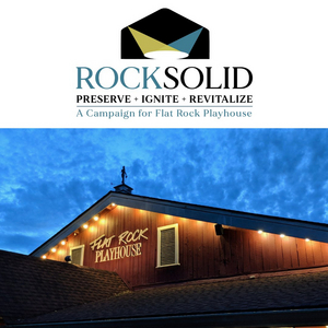 Flat Rock Playhouse Announces Rock Solid Campaign and $118,000 Match Gift