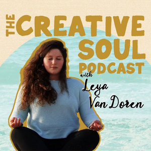 THE CREATIVE SOUL Podcast Explores The Intersection Of Creativity & Spirituality