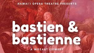 Hawaiʻi Opera Theatre Streams Mozart's BASTIEN & BASTIENNE
