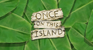 Full Casting Announced For ONCE ON THIS ISLAND at Roundhouse Theatre, La Boite
