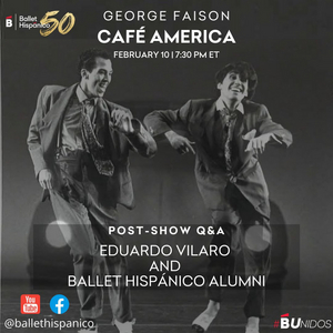 Ballet Hispánico's Watch Party Series Continues With George Faison's CAFE AMERICA