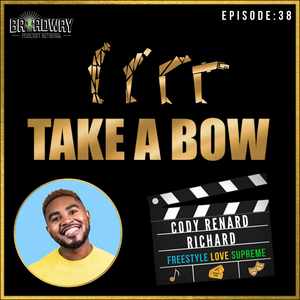 Cody Renard Richard to Join Upcoming Episode of TAKE A BOW Podcast