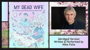 NJ Rep Presents MY DEAD WIFE by Mike Folie