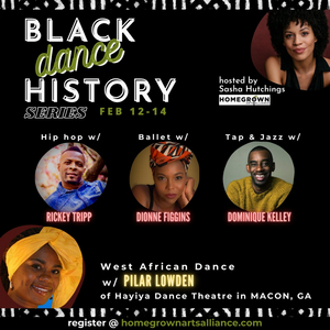 Sasha Hutchings Hosts HOMEGROWN: BLACK DANCE HISTORY SERIES Celebrating African Influence on American Dance