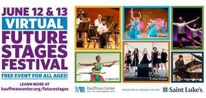 The Kauffman Center Announces Virtual FUTURE STAGES FESTIVAL