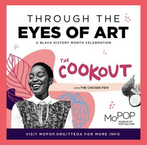 MoPOP Presents 8th Annual Black History Month Celebration, THROUGH THE EYES OF ART