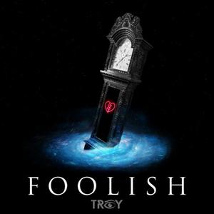 TROY Releases New Single 'Foolish'