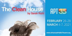 Arkansas Public Theatre to Present THE CLEAN HOUSE
