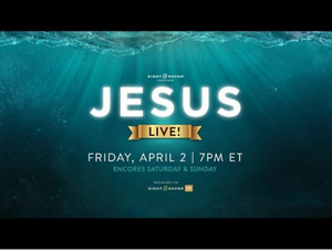 Sight & Sound Announces Live Broadcast of JESUS for Easter