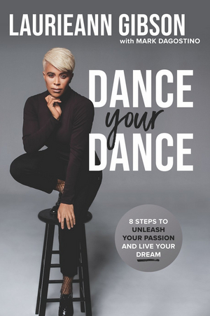 Laurieann Gibson's Empowering 'Dance Your Dance' Book Out Now