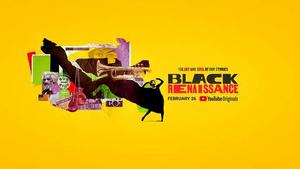 YouTube Originals' BLACK RENAISSANCE Premieres Feb. 26