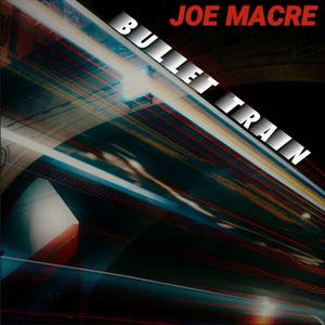 Joe Macre To Release New Album 'Bullet Train'