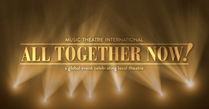 MTI Releases ALL TOGETHER NOW!- A Free Fundraising Revue for Schools and Local Theatres