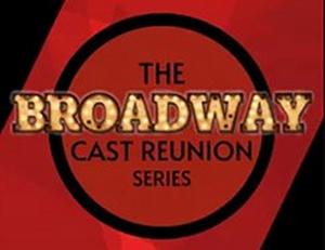 Hennepin Theatre Trust Presents THE BROADWAY CAST REUNION SERIES