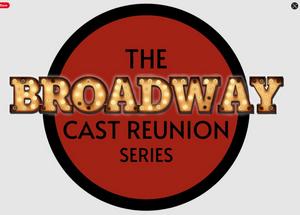 Cast Members From FROZEN, HADESTOWN, DEAR EVAN HANSEN & More to Join THE BROADWAY CAST REUNION SERIES