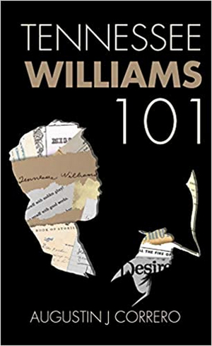 Tennessee Williams Theatre Company of New Orleans Co-Artistic Director Releases Book TENNESSEE WILLIAMS 101