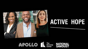 The Apollo Theater, Kennedy Center, and National Sawdust Launch Podcast ACTIVE HOPE