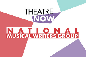 Theatre Now Announces National Musical Writers Group
