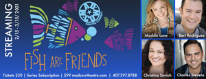 Mad Cow Theatre Announces Partnership With 'Fish Are Friends' Streaming Show and Reef Environmental Foundation