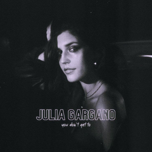 AMERICAN IDOL Star Julia Gargano Debut Single 'You Don't Get To'