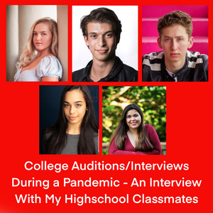 BWW Blog: College Auditions/Interviews During a Pandemic - An Interview With My Classmates