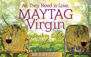 Gulfshore Playhouse Presents MAYTAG VIRGIN