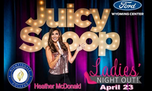 Ford Wyoming Center Announces NIGHTINGALE COLLEGE PRESENTS 'LADIES NIGHT OUT' WITH HEATHER MCDONALD