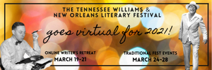 Tennessee Williams & New Orleans Literary Festival  Embraces Virtual Format for 2021