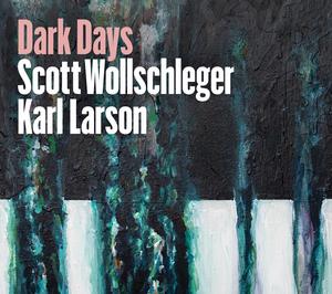 Composer Scott Wollschleger And Pianist Karl Larson to Release DARK DAYS