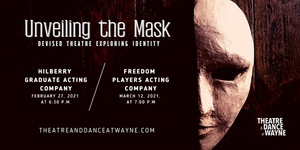 Theatre And Dance At Wayne State Presents Virtual Theatre Production, UNVEILING THE MASK