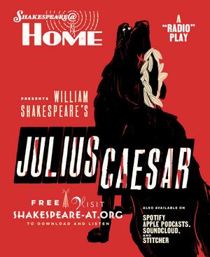 Shakespeare@ Home Launches Episode 2 of JULIUS CAESAR