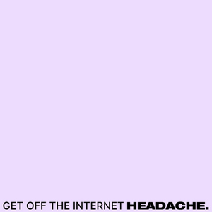 HEADACHE Releases 'Get Off The Internet'