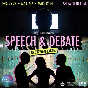 Opal Theatre Company Presents SPEECH & DEBATE