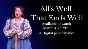 The Atlanta Shakespeare Company at The Shakespeare Tavern Playhouse Presents ALL'S WELL THAT ENDS WELL
