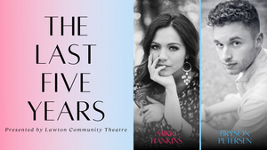 THE LAST FIVE YEARS is Now Streaming From Lawton Community Theatre