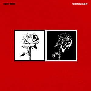 LOVELY WORLD To Release New Single 'You Know Darlin''