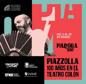 Teatro Colón Celebrates Astor Piazzolla's 100th Birthday