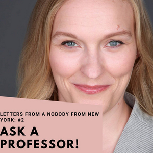 Student Blog: Letters from a Nobody in New York #2 - Ask a Professor, Marymount Edition!