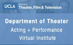 UCLA Acting + Performance Weekend Intensive - March 19-21, 2021