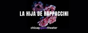 Chicago Opera Theater Announces Chicago Premiere of LA HIJA DE RAPPACCINI