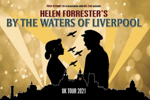 BY THE WATERS OF LIVERPOOL Announces Continuation of UK Tour