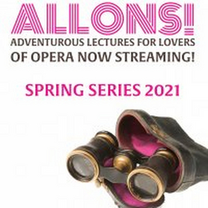 New Orleans Opera Announces ALLONS! Virtual Lecture Series For Spring 2021