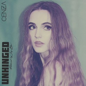 Cenza Releases New Single 'Unhinged'
