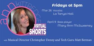BWW Review: Ann Kittredge VIRTUAL SHORTS Is Wonderful Binge-Worthy Virtual Programming