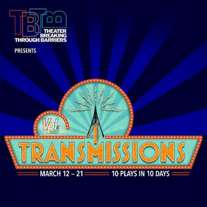 Theater Breaking Through Barriers Announces TRANS(4)MISSIONS
