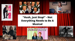"""Student Blog: """"Hush, Just Stop!"""" - Not Everything Needs to Be A Musical"""