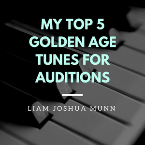 Student Blog: Letters from a Nobody in New York #3:  My Top 5 Golden Age Tunes for Auditions!