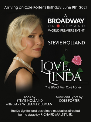 LOVE, LINDA: THE LIFE OF MRS. COLE PORTER Starring Stevie Holland to Have Virtual World Premiere in June